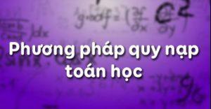 Cách chứng minh đẳng thức bằng phương pháp quy nạp toán học